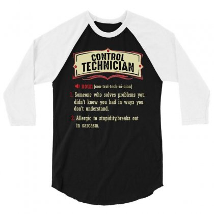 Control Technician Dictionary Term Sarcastic 3/4 Sleeve Shirt Designed By Wizarts