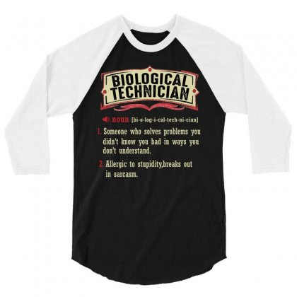 Biological Technician Dictionary Term Sarcastic 3/4 Sleeve Shirt Designed By Wizarts