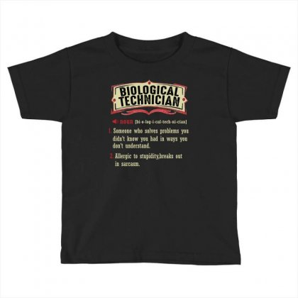 Biological Technician Dictionary Term Sarcastic Toddler T-shirt Designed By Wizarts