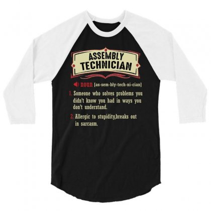 Assembly Technician Dictionary Term Sarcastic 3/4 Sleeve Shirt Designed By Wizarts