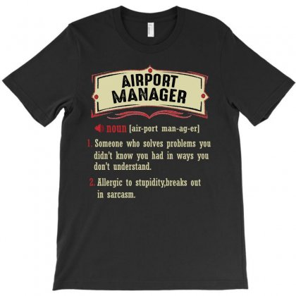 Airport Manager Dictionary Term Sarcastic T-shirt Designed By Wizarts