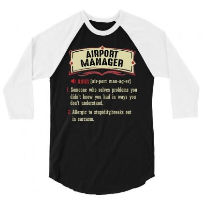 Airport Manager Dictionary Term Sarcastic 3/4 Sleeve Shirt Designed By Wizarts