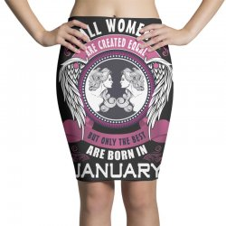 january all women are created equal but only the best are born in Pencil Skirts | Artistshot