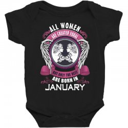 january all women are created equal but only the best are born in Baby Bodysuit | Artistshot