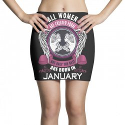 january all women are created equal but only the best are born in Mini Skirts | Artistshot