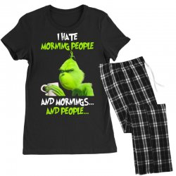 the grinch i hate morning people and mornings and people Women's Pajamas Set | Artistshot