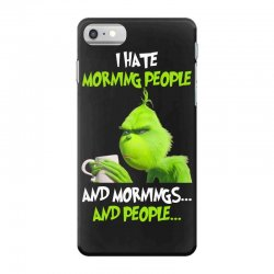 the grinch i hate morning people and mornings and people iPhone 7 Case | Artistshot