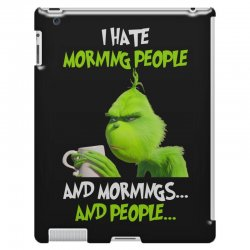 the grinch i hate morning people and mornings and people iPad 3 and 4 Case | Artistshot