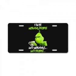 the grinch i hate morning people and mornings and people License Plate | Artistshot