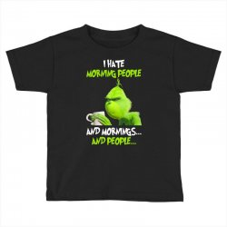 the grinch i hate morning people and mornings and people Toddler T-shirt | Artistshot
