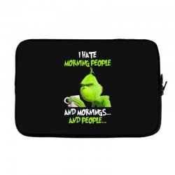 the grinch i hate morning people and mornings and people Laptop sleeve | Artistshot