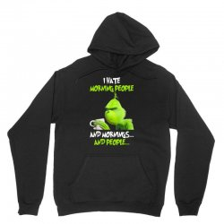 the grinch i hate morning people and mornings and people Unisex Hoodie | Artistshot