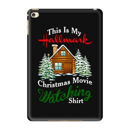 This Is My Hallmark Christmas Movie Watching Shirt For Dark Ipad Mini 4 Case Designed By Zeynepu