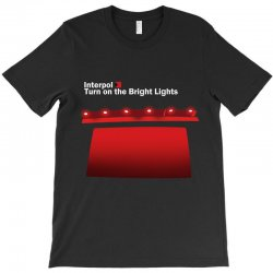 interpol turn on the bright lights T-Shirt | Artistshot