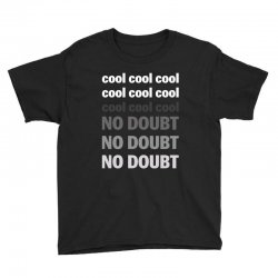 Cool Cool No Doubt For Dark Youth Tee Designed By Sengul