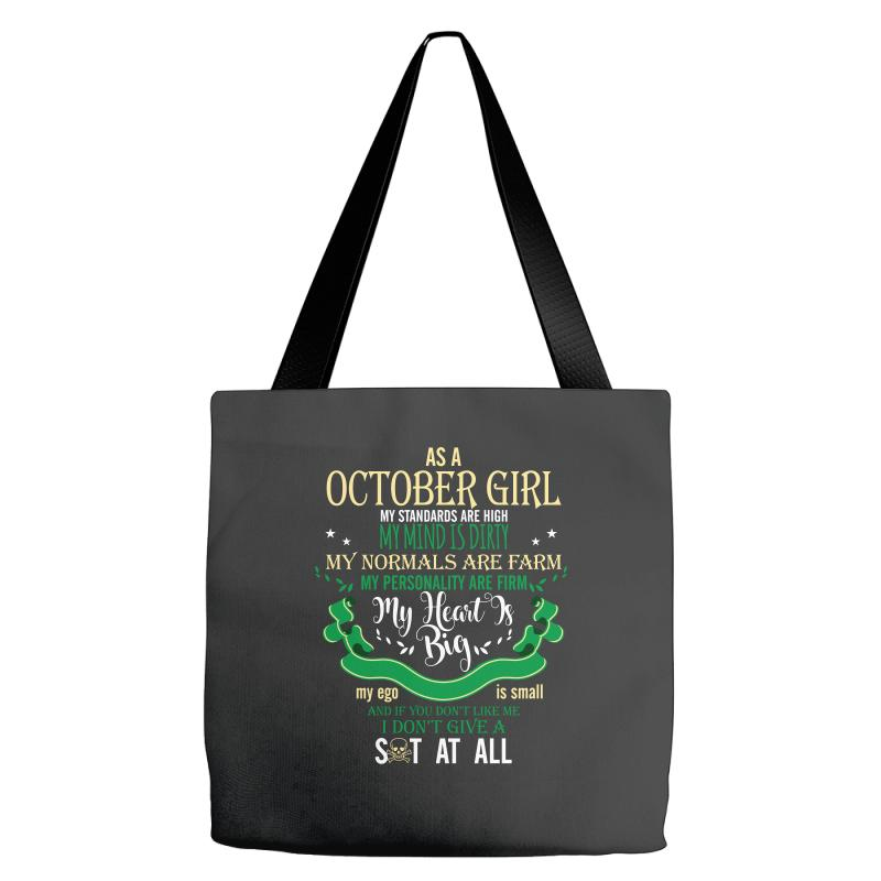 14c0aa6eefa As A October Girl My Standards Are High My Mind Is Dirty Tote Bags. By  Artistshot