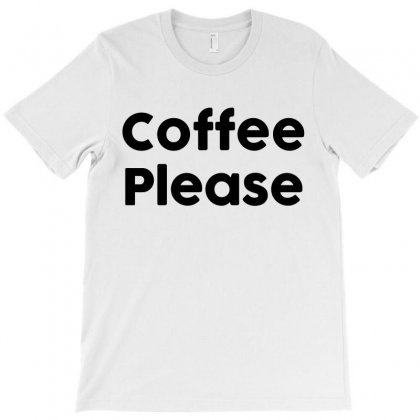 Coffee Please (black) T-shirt Designed By Black White