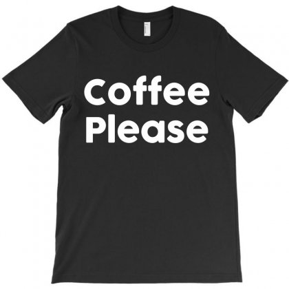 Coffee Please T-shirt Designed By Black White