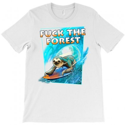 F*ck The Forest T-shirt Designed By Adam Jumali Lawless