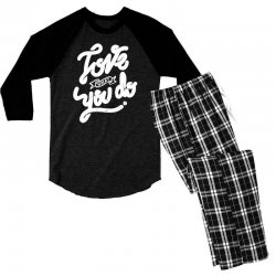 love what you do Men's 3/4 Sleeve Pajama Set | Artistshot
