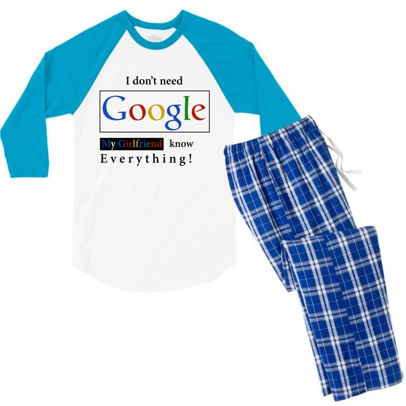 f5fd2493 I Don't Need Google My Girlfriend Knows Everything T Shirt Funny Tshirt Gift  For Him Men's 3/4 Sleeve Pajama Set