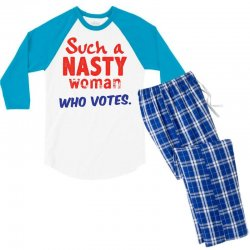 Such A Nasty Woman.. Who Vote? Men's 3/4 Sleeve Pajama Set | Artistshot