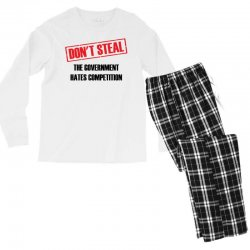 Don't Steal Government Hates Competition Men's Long Sleeve Pajama Set | Artistshot
