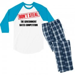 Don't Steal Government Hates Competition Men's 3/4 Sleeve Pajama Set | Artistshot