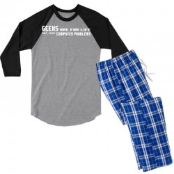 geeks are for life not just computer problems Men's 3/4 Sleeve Pajama Set | Artistshot