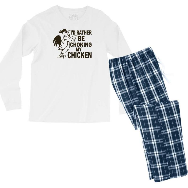 I'd Rather Be Choking My Chicken Men's Long Sleeve Pajama Set | Artistshot