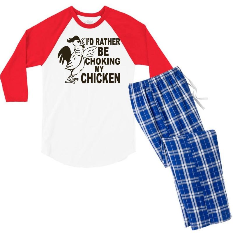 I'd Rather Be Choking My Chicken Men's 3/4 Sleeve Pajama Set | Artistshot