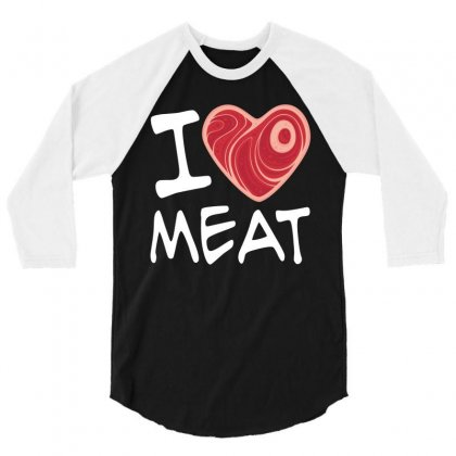 I Love Meat - White Text Version 3/4 Sleeve Shirt Designed By Fizzgig