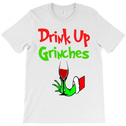 Drink Up Grinches T-shirt Designed By Sengul
