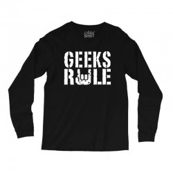 geeks rule Long Sleeve Shirts | Artistshot