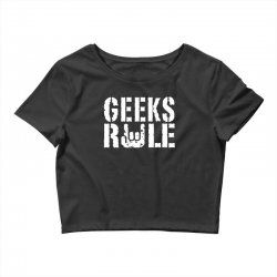 geeks rule Crop Top | Artistshot