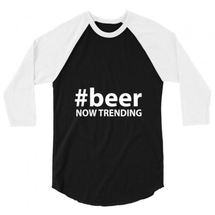 #beer Now Trending 3/4 Sleeve Shirt Designed By Tee Shop