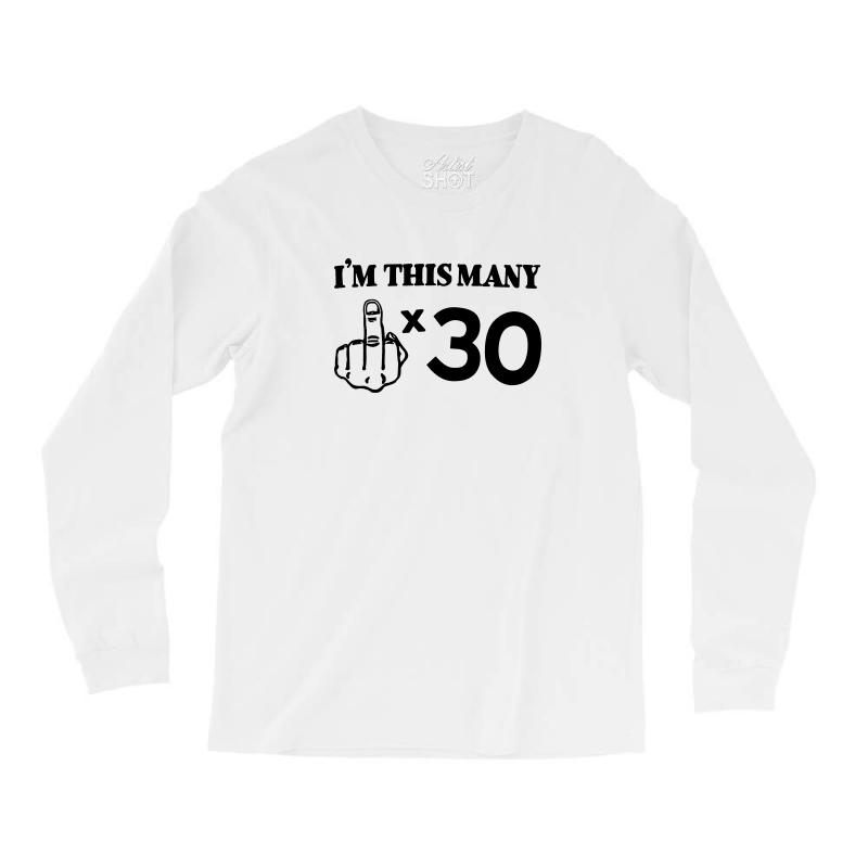bb9b702086ea 30th birthday t shirt middle finger tee funny novelty gift Long Sleeve  Shirts