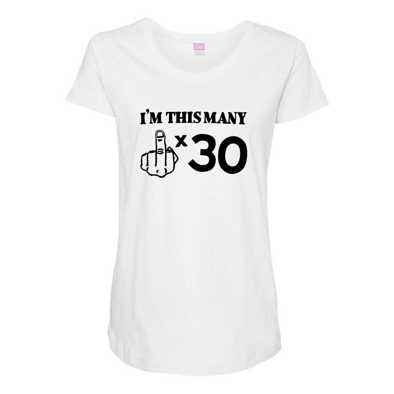 30th Birthday T Shirt Middle Finger Tee Funny Novelty Gift Maternity Scoop Neck