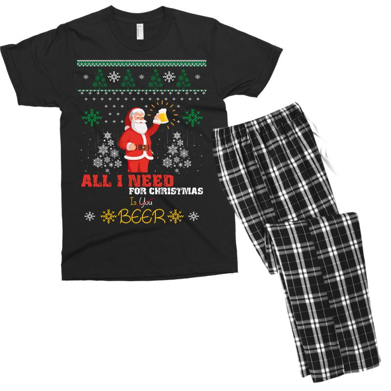 Beer Christmas Sweater.All I Need For Christmas Is Beer Ugly Sweater Men S T Shirt Pajama Set By Artistshot