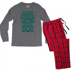 music sounds better with you Men's Long Sleeve Pajama Set | Artistshot