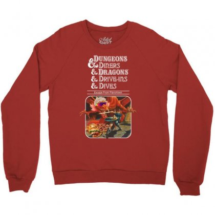 Dungeon & Dinners & Dragons & Drive - Ins & Dives : Slightly Crewneck Sweatshirt Designed By Uptosign