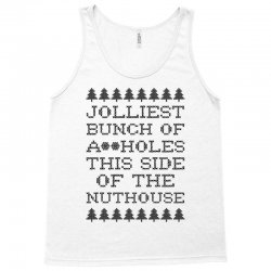 jolliest bunch of assholes this side of the nuthouse Tank Top | Artistshot