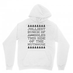 jolliest bunch of assholes this side of the nuthouse Unisex Hoodie | Artistshot