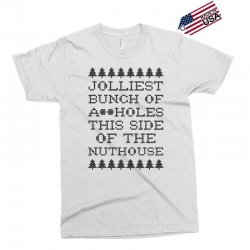 jolliest bunch of assholes this side of the nuthouse Exclusive T-shirt | Artistshot
