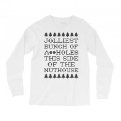 jolliest bunch of assholes this side of the nuthouse Long Sleeve Shirts | Artistshot