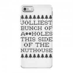 jolliest bunch of assholes this side of the nuthouse iPhone 7 Case | Artistshot