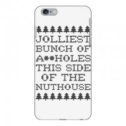 jolliest bunch of assholes this side of the nuthouse iPhone 6 Plus/6s Plus Case | Artistshot
