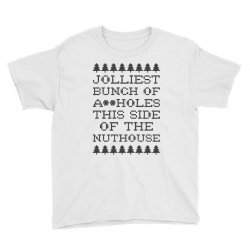 jolliest bunch of assholes this side of the nuthouse Youth Tee | Artistshot
