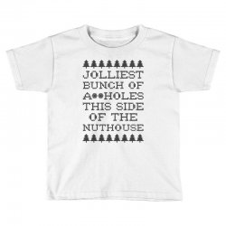 jolliest bunch of assholes this side of the nuthouse Toddler T-shirt | Artistshot