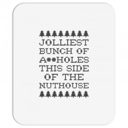 jolliest bunch of assholes this side of the nuthouse Mousepad | Artistshot